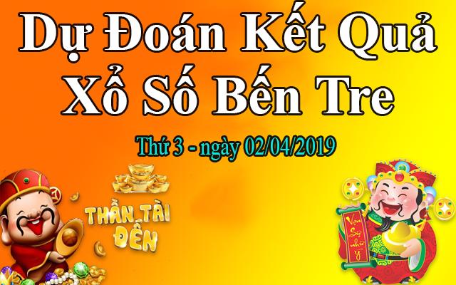 Dự Đoán XSBTR 02/04 – Dự Đoán Xổ Số Bến Tre Thứ 3 Ngày 02/04/2019