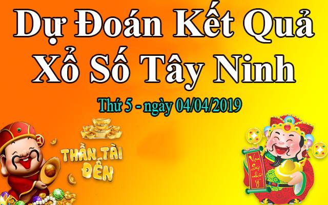 Dự Đoán XSTN 04/04 – Dự Đoán Xổ Số Tây Ninh thứ 5 Ngày 04/04/2019