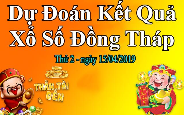 Dự Đoán XSDT 15/04 – Dự Đoán Xổ Số Đồng Tháp Thứ 2 Ngày 15/04/2019