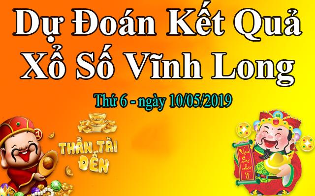Dự Đoán XSVL 10/05 – Dự Đoán Xổ Số Vĩnh Long thứ 6 Ngày 10/05/2019