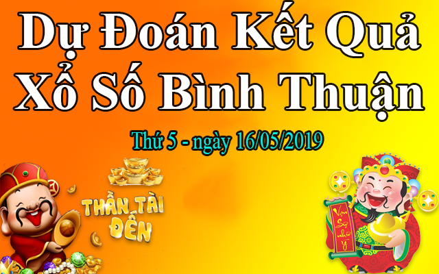 Dự Đoán XSBTH 16/05 – Dự Đoán Xổ Số Bình Thuận thứ 5 Ngày 16/05/2019