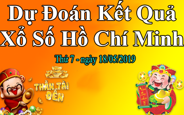 Dự Đoán XSHCM 18/05 – Dự Đoán Xổ Số Hồ Chí Minh thứ 7 Ngày 18/05/2019