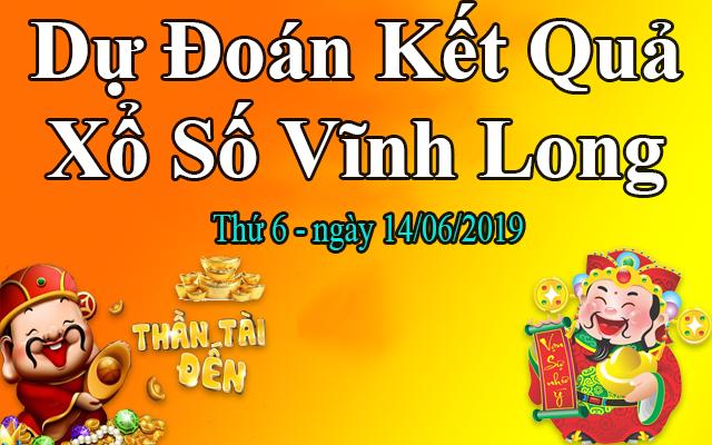 Dự Đoán XSVL 14/06 – Dự Đoán Xổ Số Vĩnh Long thứ 6 Ngày 14/06/2019