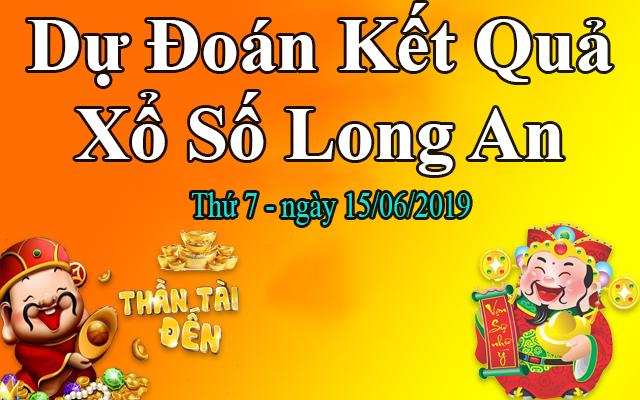 Dự Đoán XSLA 15/06 – Dự Đoán Xổ Số Long An thứ 7 Ngày 15/06/2019