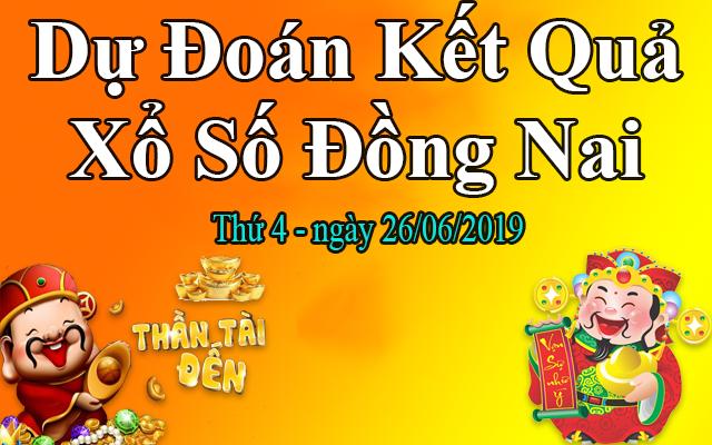 Dự Đoán XSDN 26/06 – Dự Đoán Xổ Số Đồng Nai Thứ 4 Ngày 26/06/2019