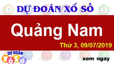 Dự Đoán XSQNA 09/07/2019 – Dự Đoán Xổ Số Quảng Nam Thứ 3 ngày 09/07/2019