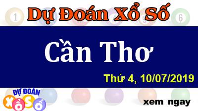 Dự Đoán XSCT 10/07/2019 – Dự Đoán Xổ Số Cần Thơ Thứ 4 ngày 10/07/2019
