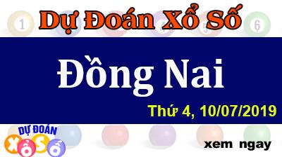 Dự Đoán XSDN 10/07/2019 – Dự Đoán Xổ Số Đồng Nai Thứ 4 ngày 10/07/2019