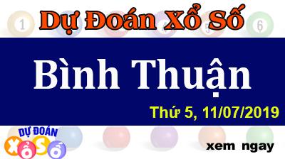 Dự Đoán XSBTH 11/07/2019 – Dự Đoán Xổ Số Bình Thuận Thứ 5 ngày 11/07/2019