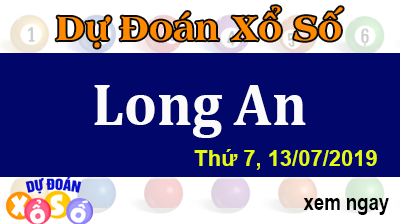 Dự Đoán XSLA 13/07/2019 – Dự Đoán Xổ Số Long An Thứ 7 ngày 13/07/2019