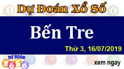Dự Đoán XSBTR 16/07/2019 – Dự Đoán Xổ Số Bến Tre Thứ 3 ngày 16/07/2019