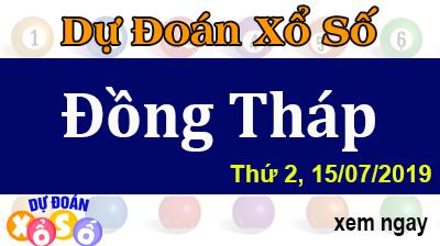 Dự Đoán XSDT 15/07/2019 – Dự Đoán Xổ Số Đồng Tháp Thứ 2 ngày 15/07/2019