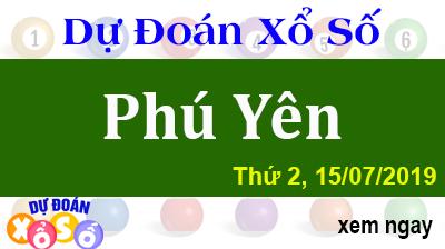 Dự Đoán XSPY 15/07/2019 – Dự Đoán Xổ Số Phú Yên Thứ 2 ngày 15/07/2019