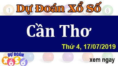Dự Đoán XSCT 17/07/2019 – Dự Đoán Xổ Số Cần Thơ Thứ 4 ngày 17/07/2019