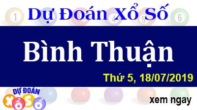 Dự Đoán XSBTH 18/07/2019 – Dự Đoán Xổ Số Bình Thuận Thứ 5 ngày 18/07/2019