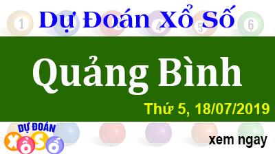 Dự Đoán XSQB 18/07/2019 – Dự Đoán Xổ Số Quảng Bình Thứ 5 ngày 18/07/2019