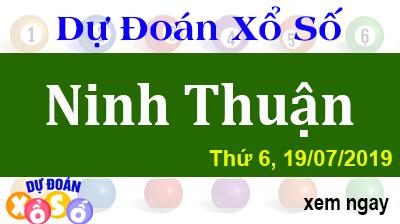Dự Đoán XSNT 19/07/2019 – Dự Đoán Xổ Số Ninh Thuận Thứ 6 ngày 19/07/2019