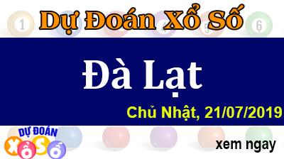 Dự Đoán XSDL 21/07/2019 – Dự Đoán Xổ Số Đà Lạt Chủ Nhật ngày 21/07/2019