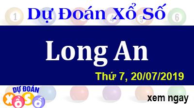 Dự Đoán XSLA 20/07/2019 – Dự Đoán Xổ Số Long An Thứ 7 ngày 20/07/2019
