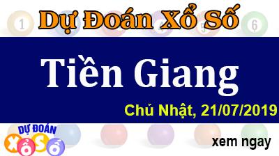 Dự Đoán XSTG 21/07/2019 – Dự Đoán Xổ Số Tiền Giang Chủ Nhật ngày 21/07/2019