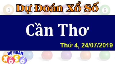 Dự Đoán XSCT 24/07/2019 – Dự Đoán Xổ Số Cần Thơ Thứ 4 ngày 24/07/2019