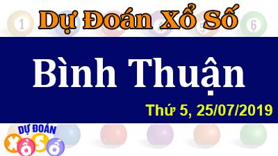 Dự Đoán XSBTH 25/07/2019 – Dự Đoán Xổ Số Bình Thuận Thứ 5 ngày 25/07/2019