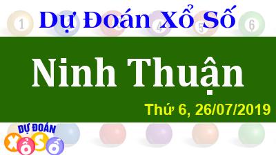 Dự Đoán XSNT 26/07/2019 – Dự Đoán Xổ Số Ninh Thuận Thứ 6 ngày 26/07/2019