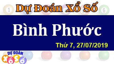 Dự Đoán XSBP 27/07/2019 – Dự Đoán Xổ Số Bình Phước Thứ 7 ngày 27/07/2019