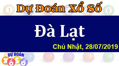 Dự Đoán XSDL 28/07/2019 – Dự Đoán Xổ Số Đà Lạt Chủ Nhật ngày 28/07/2019