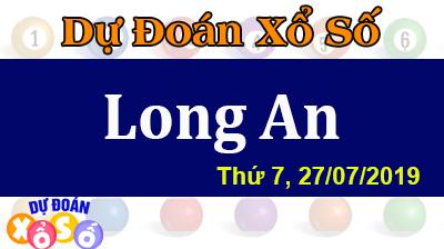 Dự Đoán XSLA 27/07/2019 – Dự Đoán Xổ Số Long An Thứ 7 ngày 27/07/2019