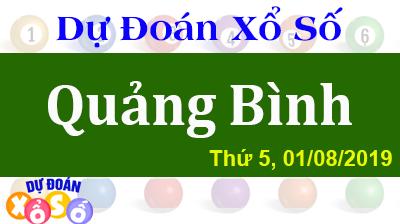 Dự Đoán XSQB 01/08/2019 – Dự Đoán Xổ Số Quảng Bình Thứ 5 ngày 01/08/2019