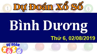 Dự Đoán XSBD 02/08/2019 – Dự Đoán Xổ Số Bình Dương Thứ 6 ngày 02/08/2019