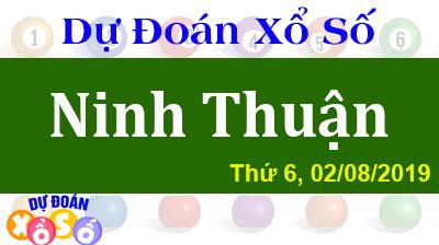 Dự Đoán XSNT 02/08/2019 – Dự Đoán Xổ Số Ninh Thuận Thứ 6 ngày 02/08/2019