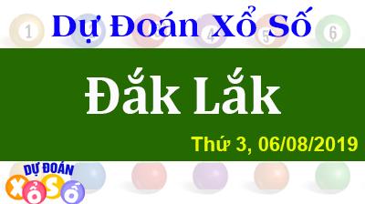 Dự Đoán XSDLK 06/08/2019 – Dự Đoán Xổ Số Đắk Lắk Thứ 3 ngày 06/08/2019