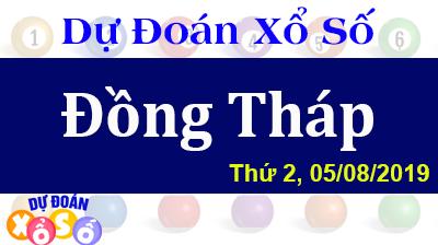 Dự Đoán XSDT 05/08/2019 – Dự Đoán Xổ Số Đồng Tháp Thứ 2 ngày 05/08/2019
