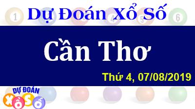 Dự Đoán XSCT 07/08/2019 – Dự Đoán Xổ Số Cần Thơ Thứ 4 ngày 07/08/2019