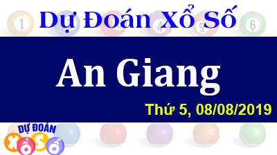 Dự Đoán XSAG 08/08/2019 – Dự Đoán Xổ Số An Giang Thứ 5 ngày 08/08/2019