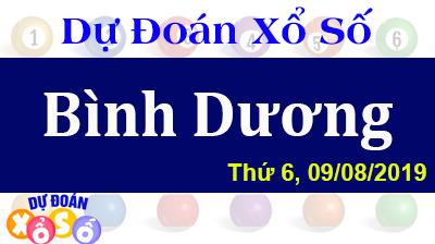 Dự Đoán XSBD 09/08/2019 – Dự Đoán Xổ Số Bình Dương Thứ 6 ngày 09/08/2019