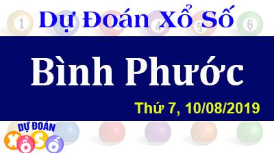 Dự Đoán XSBP 10/08/2019 – Dự Đoán Xổ Số Bình Phước Thứ 7 ngày 10/08/2019