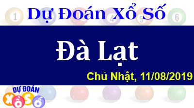 Dự Đoán XSDL 11/08/2019 – Dự Đoán Xổ Số Đà Lạt Chủ Nhật ngày 11/08/2019