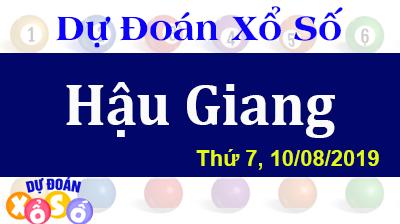 Dự Đoán XSHG 10/08/2019 – Dự Đoán Xổ Số Hậu Giang Thứ 7 ngày 10/08/2019