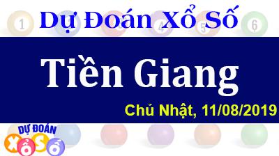 Dự Đoán XSTG 11/08/2019 – Dự Đoán Xổ Số Tiền Giang Chủ Nhật ngày 11/08/2019