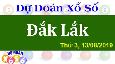 Dự Đoán XSDLK 13/08/2019 – Dự Đoán Xổ Số Đắk Lắk Thứ 3 ngày 13/08/2019