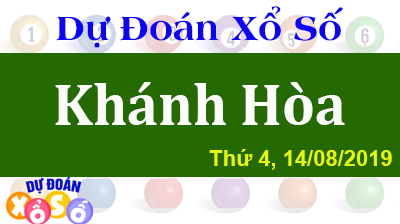 Dự Đoán XSKH 14/08/2019 – Dự Đoán Xổ Số Khánh Hòa Thứ 4 ngày 14/08/2019