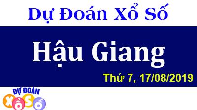 Dự Đoán XSHG 17/08/2019 – Dự Đoán Xổ Số Hậu Giang Thứ 7 ngày 17/08/2019