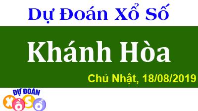 Dự Đoán XSKH 18/08/2019 – Dự Đoán Xổ Số Khánh Hòa Chủ Nhật ngày 18/08/2019