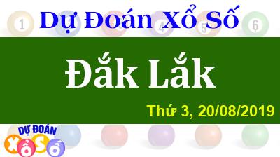 Dự Đoán XSDLK 20/08/2019 – Dự Đoán Xổ Số Đắk Lắk Thứ 3 ngày 20/08/2019
