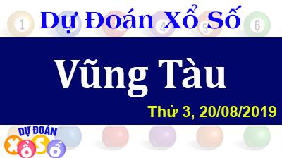 Dự Đoán XSVT 20/08/2019 – Dự Đoán Xổ Số Vũng Tàu Thứ 3 ngày 20/08/2019