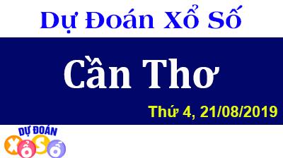 Dự Đoán XSCT 21/08/2019 – Dự Đoán Xổ Số Cần Thơ Thứ 4 ngày 21/08/2019