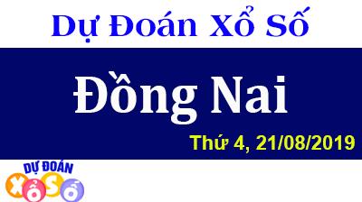 Dự Đoán XSDN 21/08/2019 – Dự Đoán Xổ Số Đồng Nai Thứ 4 ngày 21/08/2019